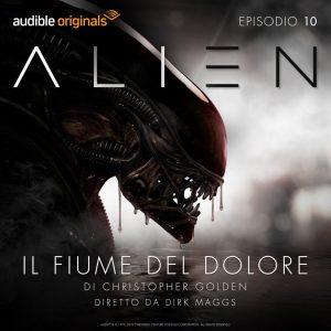 Alien: Il Fiume del Dolore: luglio 2017